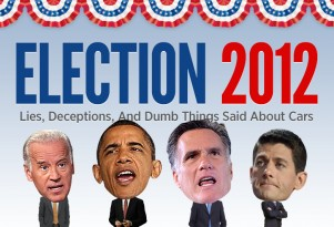 Election 2012: Lies, Deceptions, And Dumb Things Said About Cars