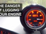 Here's why you should never lug your engine