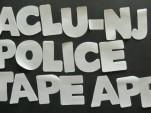 NJ-ACLU's 'Police Tape' app