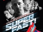 'Superfast!' is a parody of the Fast and the Furious